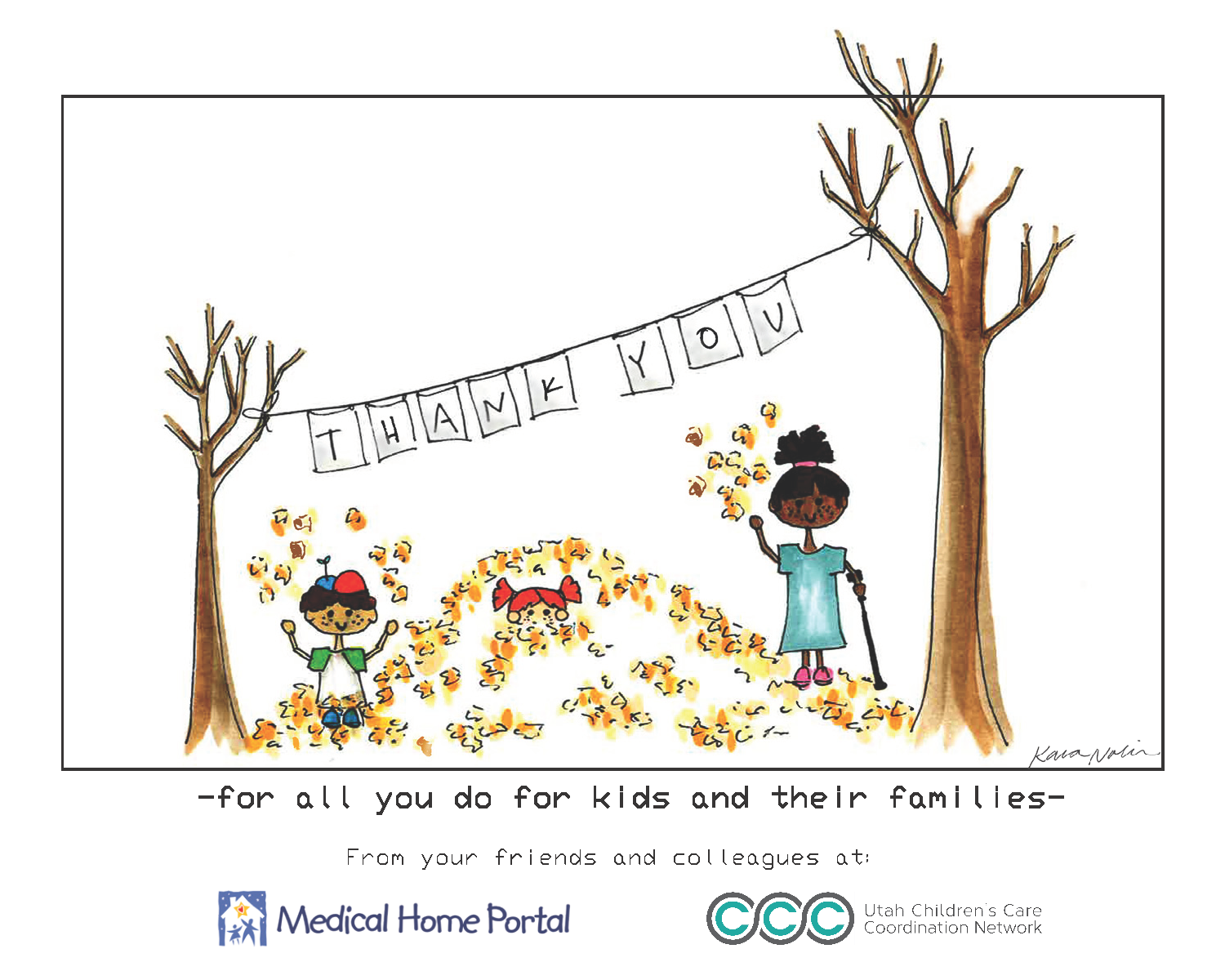Thank you for all you do for children and families from your friends and colleagues at the Medical Home Portal and Utah Children's Care Coordination Network
